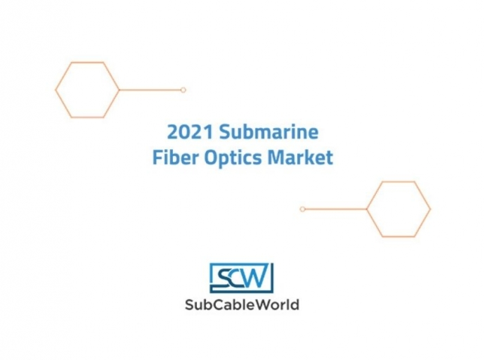 SubCableWorld Publishes New Submarine Fiber Optics Cable Market Report for 2021